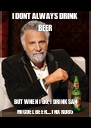 I DONT ALWAYS DRINK BEER BUT WHEN I DO, I DRINK SAN MIGUEL BEER....TNX RD85 - Personalised Poster A4 size