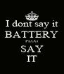 I dont say it BATTERY PLUG SAY IT - Personalised Poster A4 size