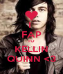 I  FAP TO KELLIN QUINN <3 - Personalised Poster A4 size