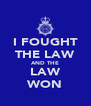 I FOUGHT THE LAW AND THE LAW WON - Personalised Poster A4 size