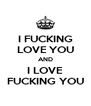 I FUCKING LOVE YOU AND I LOVE FUCKING YOU - Personalised Poster A4 size