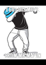 I GOT DIS MOVE FROM MR MAVIN - Personalised Poster A4 size