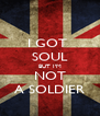 I GOT  SOUL BUT I'M NOT A SOLDIER - Personalised Poster A4 size