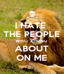 I HATE  THE PEOPLE WHO JOKING  ABOUT ON ME - Personalised Poster A4 size