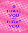 I HATE YOU BUT I LOVE YOU - Personalised Poster A4 size