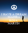I HAVE A DREAM MADIBA  ROSA  MARTIN - Personalised Poster A4 size