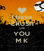 I Have CRUSH ON YOU M K - Personalised Poster A4 size