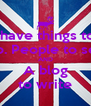 I have things to  Do. People to see AND A blog to write - Personalised Poster A4 size