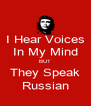 I Hear Voices In My Mind BUT They Speak Russian - Personalised Poster A4 size