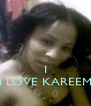 I I LOVE KAREEM - Personalised Poster A4 size