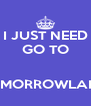 I JUST NEED GO TO   TOMORROWLAND - Personalised Poster A4 size