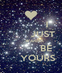 I          JUST       WANNA            BE      YOURS - Personalised Poster A4 size
