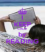 I KEEP CALM by READING - Personalised Poster A4 size