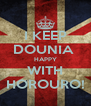 I KEEP DOUNIA  HAPPY WITH HOROURO! - Personalised Poster A4 size