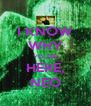 I KNOW WHY YOU'RE HERE, NEO - Personalised Poster A4 size