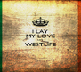 I LAY MY LOVE ON WESTLIFE  - Personalised Poster A4 size