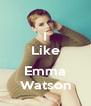 I Like  Emma Watson - Personalised Poster A4 size