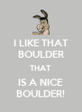 I LIKE THAT BOULDER THAT IS A NICE BOULDER! - Personalised Poster A4 size