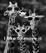 I like to move it - Personalised Poster A4 size