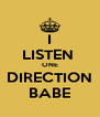 I LISTEN  ONE DIRECTION BABE - Personalised Poster A4 size