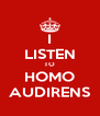 I LISTEN TO HOMO AUDIRENS - Personalised Poster A4 size