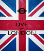 I LIVE IN LONDON  - Personalised Poster A4 size