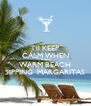 I'll KEEP CALM WHEN I'M ON A  WARM BEACH SIPPING  MARGARITAS - Personalised Poster A4 size