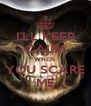 I'LL KEEP CALM WHEN  YOU SCARE ME - Personalised Poster A4 size