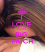 I  LOVE  ÈLISE  BIG  MUCH - Personalised Poster A4 size