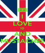I LOVE 1D AND MUSTACHES - Personalised Poster A4 size