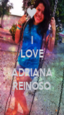 I LOVE  ADRIANA REINOSO - Personalised Poster A4 size