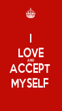 I LOVE AND ACCEPT  MYSELF  - Personalised Poster A4 size