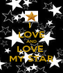 I  LOVE AND LOVE  MY STAR - Personalised Poster A4 size