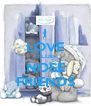 I LOVE BLUE NOSE FRIENDS - Personalised Poster A4 size