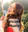 I Love Britt Nicole Music - Personalised Poster A4 size