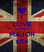 I LOVE CHARLIE MAJOR xXx - Personalised Poster A4 size