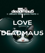 I LOVE  DEADMAU5  - Personalised Poster A4 size