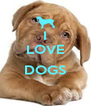 I LOVE  DOGS  - Personalised Poster A4 size