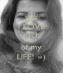 I LOVE each day of my LIFE! =) - Personalised Poster A4 size