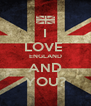 I LOVE  ENGLAND AND YOU? - Personalised Poster A4 size