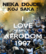 I LOVE FAMILY AERODOM 1997 - Personalised Poster A4 size