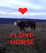 I LOVE  HORSE  - Personalised Poster A4 size