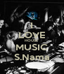 I LOVE HOUSE MUSIC S.Nama - Personalised Poster A4 size