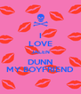 I LOVE JALEN DUNN MY BOYFRIEND - Personalised Poster A4 size