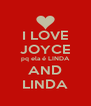 I LOVE JOYCE pq ela é LINDA AND LINDA - Personalised Poster A4 size