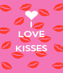 I LOVE  KISSES  - Personalised Poster A4 size