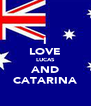 I LOVE LUCAS AND CATARINA - Personalised Poster A4 size