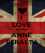 I  LOVE  MONLY ANNE  PERALTA - Personalised Poster A4 size