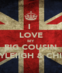 I  LOVE MY BIG COUSIN KAYLEIIGH & CHIMP - Personalised Poster A4 size