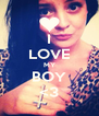 I LOVE MY BOY <3 - Personalised Poster A4 size